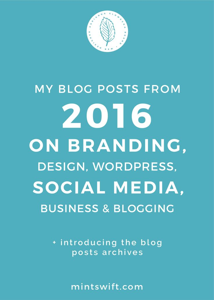 I'm a bit late, because we're close to the fifth month of 2017 (time flies right?!), but I thought it would be cool to create a blog posts which is a sort of round up or collection of all posts I've written in 2016 on branding, design, branding, WordPress, social media, business & blogging