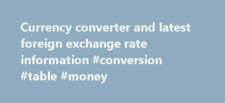 Currency converter and latest foreign exchange rate information #conversion #table #money http://currency.remmont.com/currency-converter-and-latest-foreign-exchange-rate-information-conversion-table-money/  #latest foreign exchange rates # Currency Conversion and Latest Exchange Rates for 90 World Currencies Convert United States Dollar to Euro | USD to EUR USD – United States Dollar AED – United Arab Emirates Dirham ARS – Argentine Peso AUD – Australian Dollar AWG – Aruban Florin BAM –…
