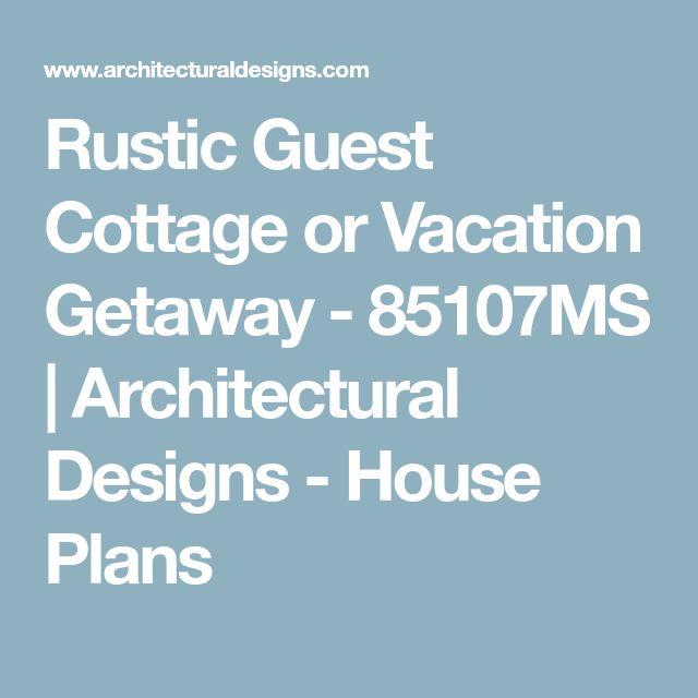 Best 25+ Guest Cottage Plans Ideas On Pinterest
