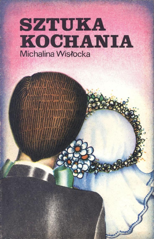 """""""Sztuka kochania"""" Michalina Wisłocka Cover by Krystyna Mossor-Centkowska Published by Wydawnictwo Iskry 1978, 1980"""