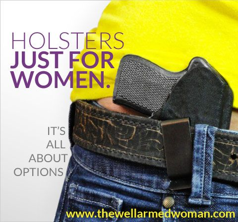 At The Well Armed Woman, we offer a huge selection of holsters designed specifically for women. Just a few of your options for holsters are- waistband holster, under arm holster, thigh holster, ankle holster, in the pants holster, the pistol pouch, belly band, concealment under shirt tank, and so many more. For if  I ever pack the heat.