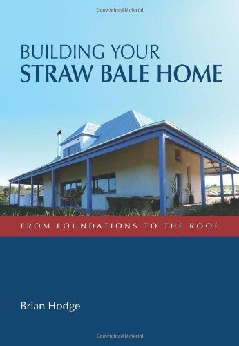 Delightful Building Your Straw Bale Home #ebook #shelter #autoconstruction  #permaculture #souslesruinesdunmonde