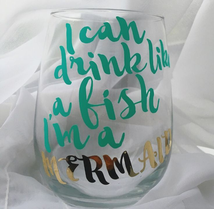 Www.etsy.com/shop/LoveLissy  I'm a Mermaid Wine Glass I can drink like a Fish. Personalized Wine Glasses