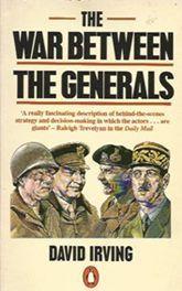 The War Between the Generals - David Irving