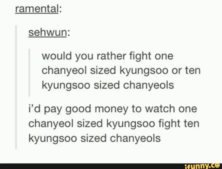 I'm just thinking how much more terrified the members would be of a chanyeol sized kyungsoo lol. I don't think anyone would step a toe outta line ever!