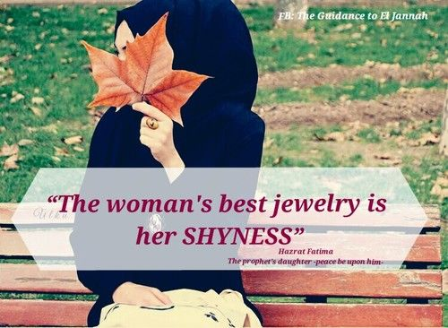 The woman's best jewelry is her shyness. - Fatima (RA) [Daughter of prophet Muhammad ﷺ]
