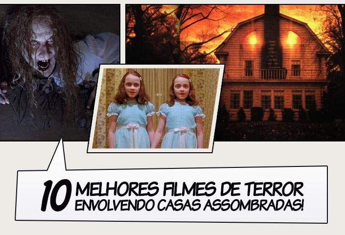 Os 10 Melhores Filmes De Terror Envolvendo Casas Assombradas