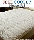 The Feel Cooler®  Cooling Mattress Pad that was recommended by Dr Oz for a better nights sleep on Jan 23rd 2012!  (This thing is awesome!)