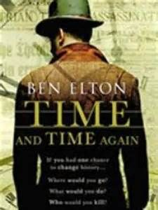 Time After Time by Ben Elton - this is just up my street; going back in time to alter the present - but such an absorbing read. I've read several of Ben Elton's books and he's an excellent writer and a very talented man.