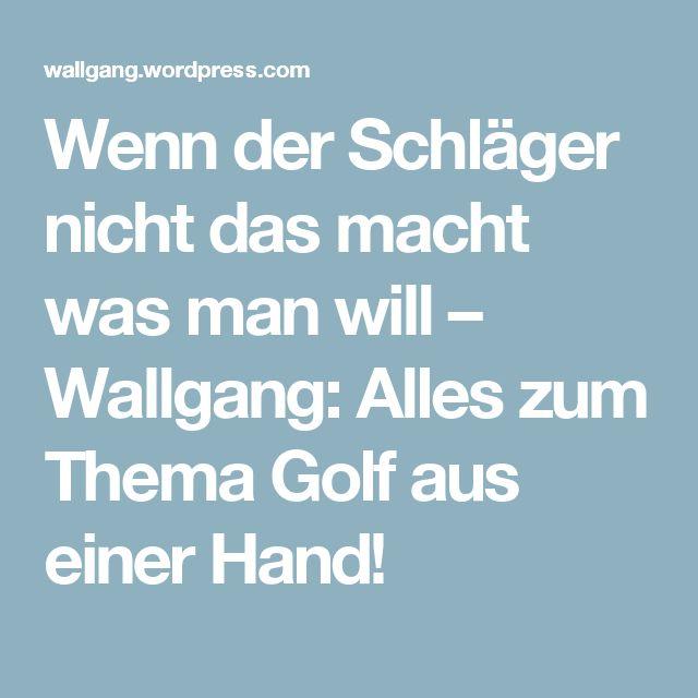 Wenn der Schläger nicht das macht was man will – Wallgang: Alles zum Thema Golf aus einer Hand!