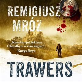 Audiobook Trawers  - autor Remigiusz Mróz   - czyta Krzysztof Gosztyła