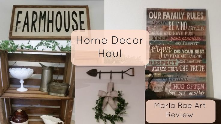 Farmhouse Home Decor Haul   Marla Rae Art Review