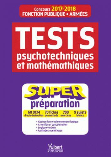 Tests psychotechniques et mathématiques. Concours Fonction publique / Armées  édition 2017-2018