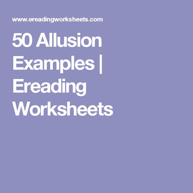 50 Allusion Examples Ereading Worksheets Allusions Pinterest