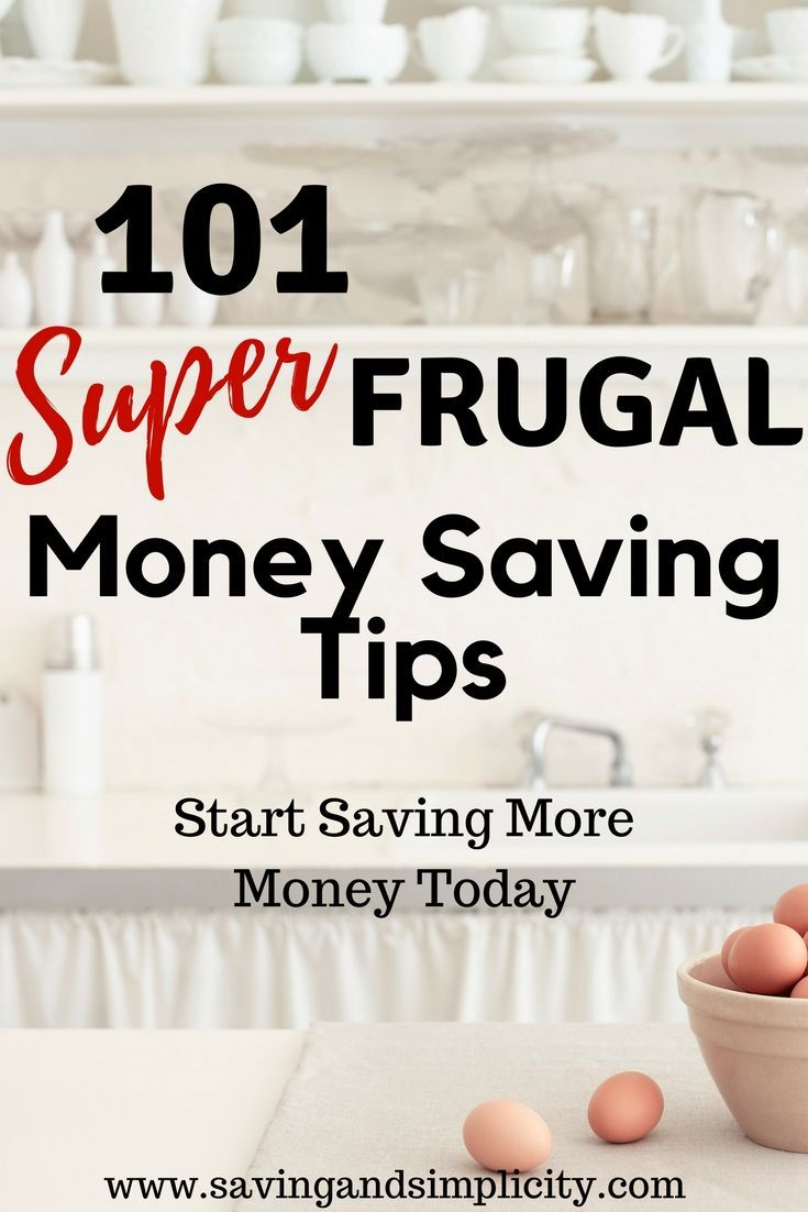 101 Super Frugal Living Tips To Save Money On Household Expenses