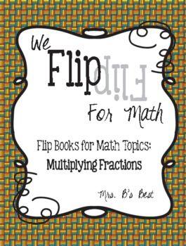 Flip for Math: Step-By Step, 3-in-1, Flip Book for Multiplying Fractions - Mrs B's Best - TeachersPayTeachers.com