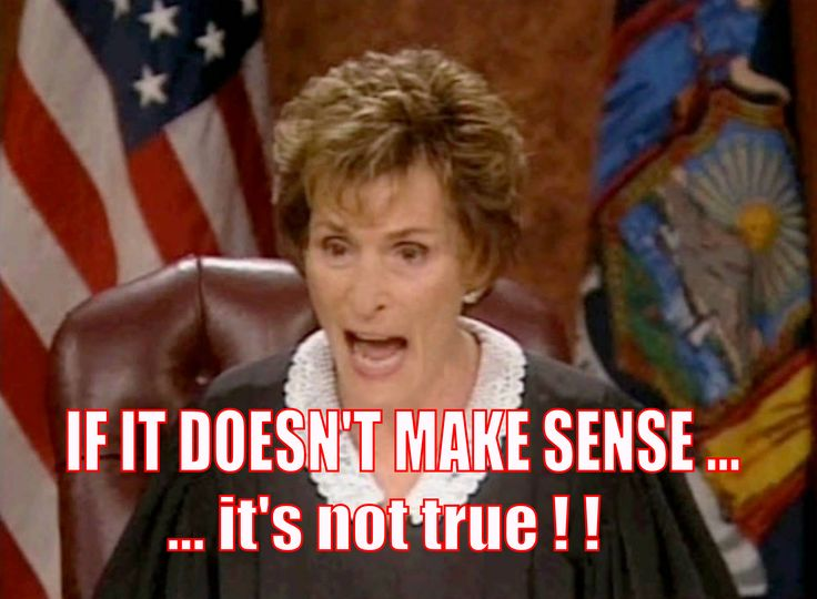Judge Judy If It Doesn't Make Sense