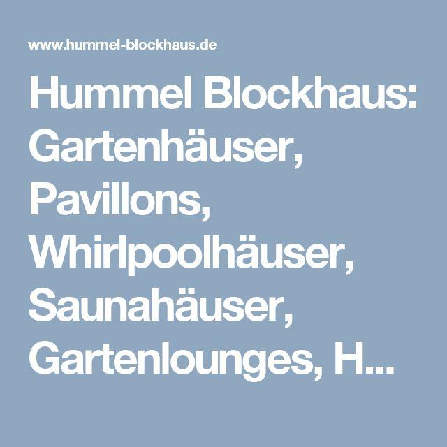 Marvelous Hummel Blockhaus Gartenh user Pavillons Whirlpoolh user Saunah user Gartenlounges HomeOffice Ferienh user HummelGarden