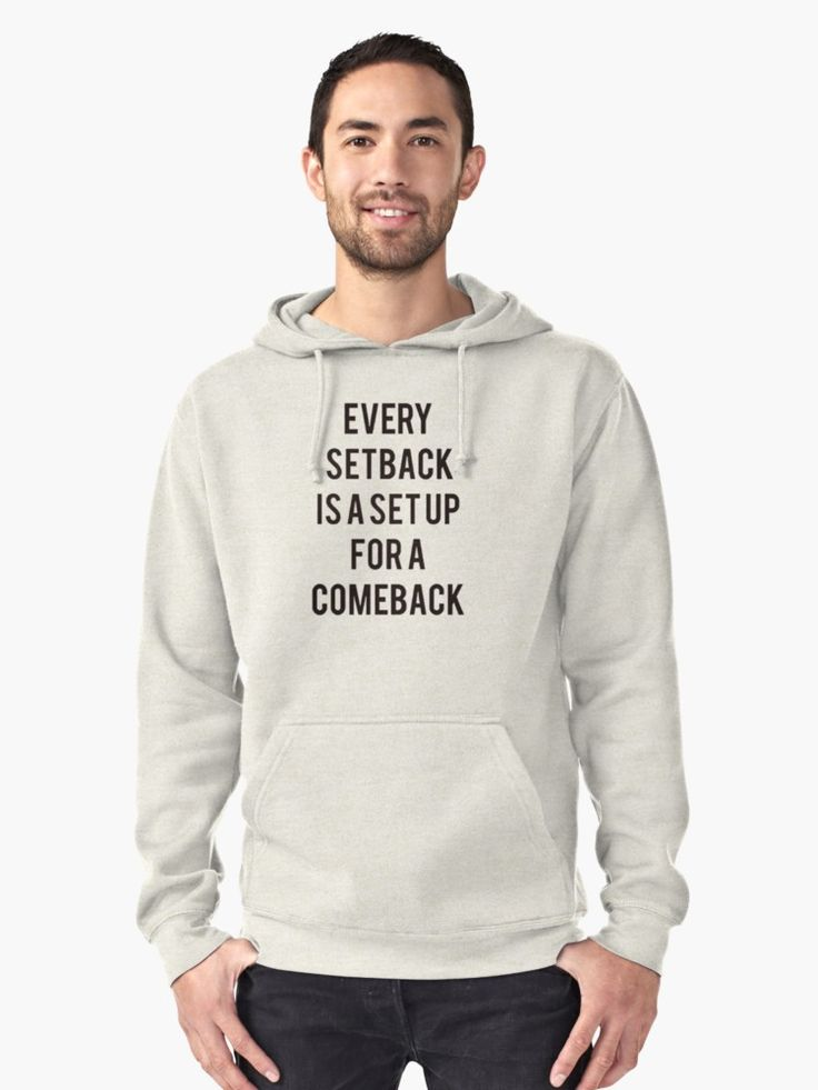 every setback is a set up for a comback Pullover Hoodie
