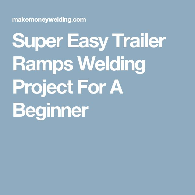 Super Easy Trailer Ramps Welding Project For A Beginner