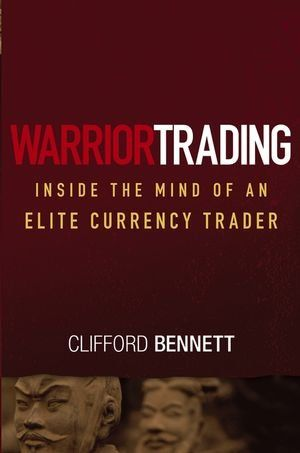 warrior trading inside the mind of an elite currency trader wiley trading