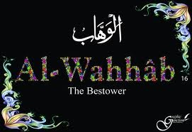 . Al-Wahhaab (The Bestower)   If a poverty stricken person recites this name of Allah continuously or   writes it and keeps it on him (as Taaweez) or recites this name of Allah   40 times in the last sajdah of Salaat-ud-Doha (Chast prayer), Allah will   free him from poverty in an unexpected and amazing manner. InshaAllah.