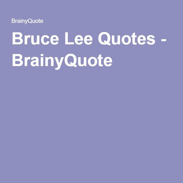 Bruce Lee Quotes - BrainyQuote