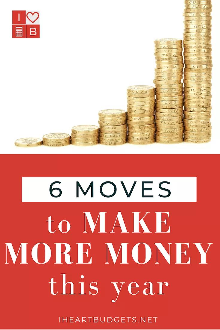 6 Moves To Make More Money This Year!