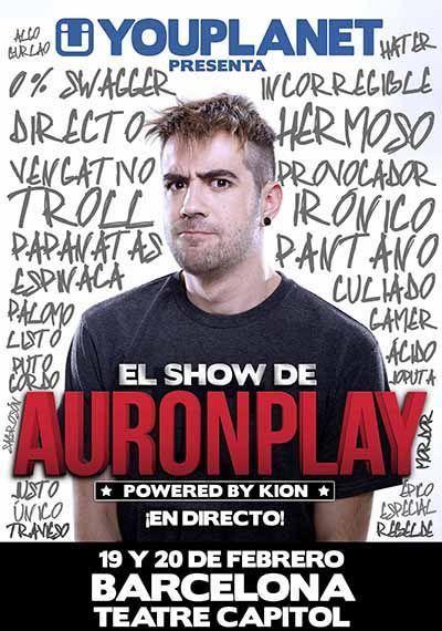 """Espectacle """"El show de AuronPlay"""". Club Capitol (Barcelona). 19 i 20 de febrer"""