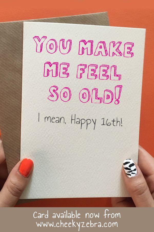 16 Feel Old