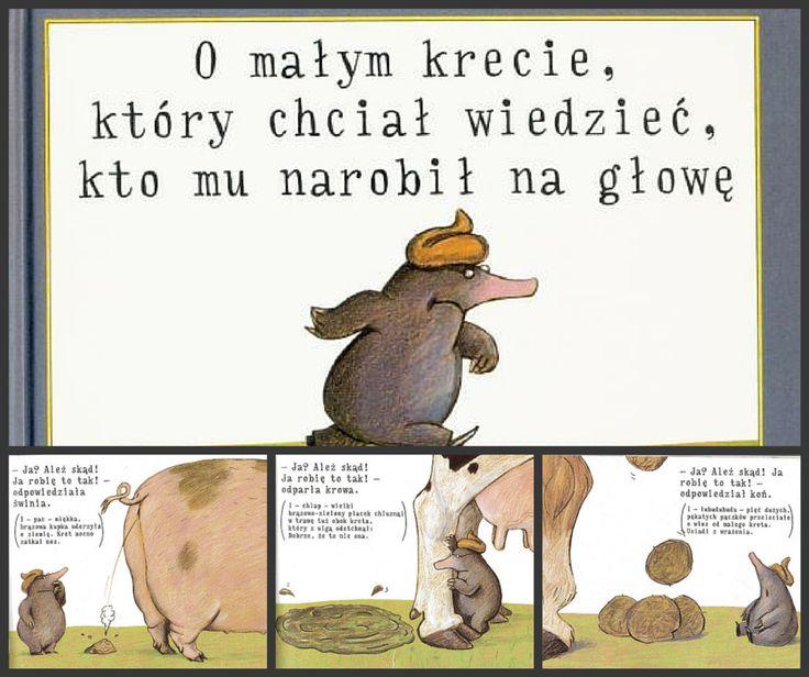 """""""O małym krecie, który chciał wiedzieć, kto mu narobił na głowę"""", """"Czy Zuza ma siurka?"""", """"Grubsza sprawa"""" - poznajcie najdziwniejsze książki dla dzieci.  http://weirdthing.pl/najdziwniejsze-ksiazki-dla-dzieci/  #books #książki"""