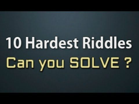 10 Hardest Riddles Ever -  Can You Solve?