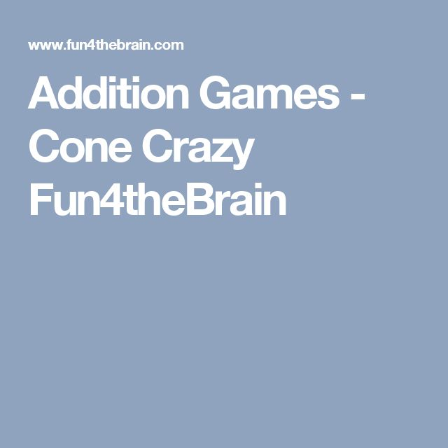 Addition Games - Cone Crazy Fun4theBrain