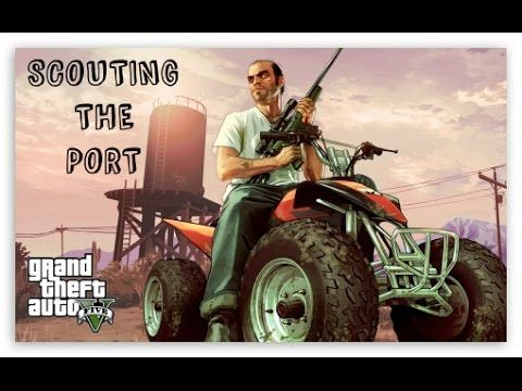 GTA 5 - Mission #28 - Scouting the Port