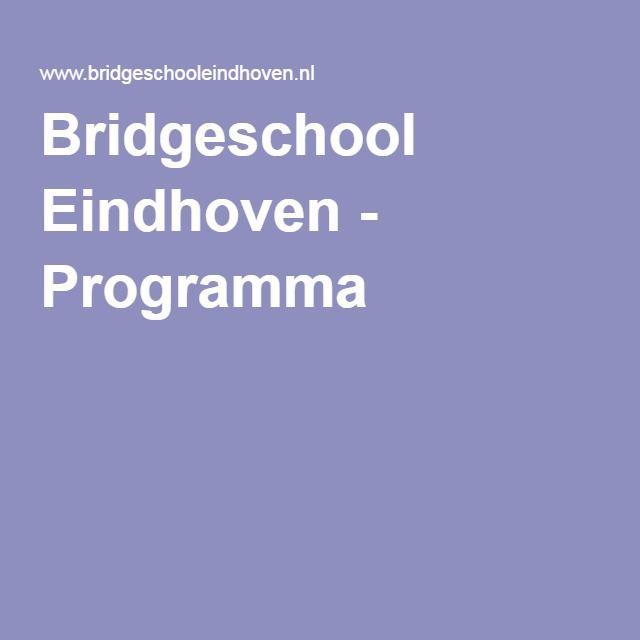 Bridgeschool Eindhoven - Programma