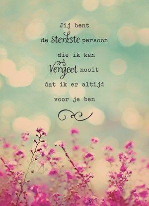 Jij bent de sterkste persoon die ik ken. #Hallmark #HallmarkNL #Quotefulness #quote