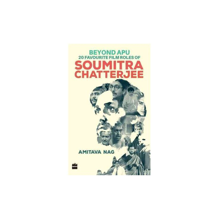Beyond Apu : 20 Favourite Film Roles of Soumitra Chatterjee (Paperback) (Amitava Nag)