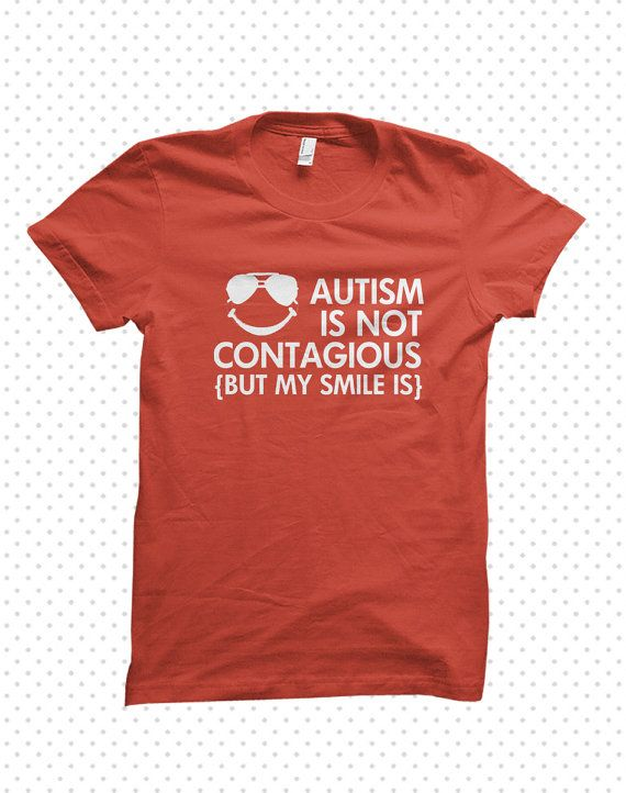 Awesome Autism TShirts Contagious MADE TO by HandmadeEscapade, $16.00