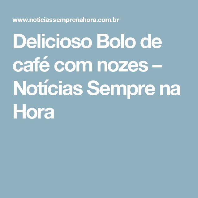 Delicioso Bolo de café com nozes – Notícias Sempre na Hora