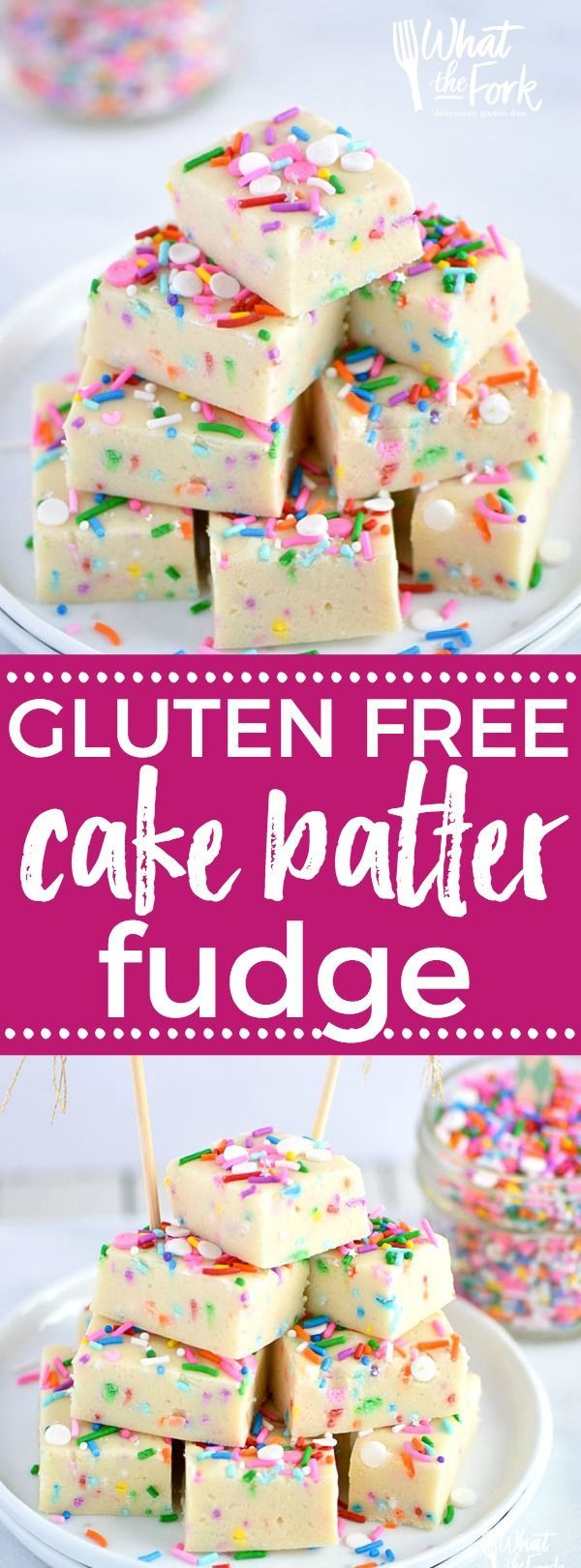 Gluten Free Cake Batter Fudge recipe from @whattheforkblog | whattheforkfoodblog.com | Funfetti | gluten free desserts | no-bake dessert recipes | easy fudge recipes | cake mix hacks