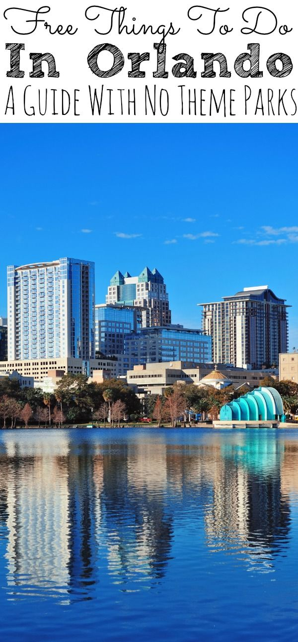 Free Things To Do In Orlando Orlando Travel Things To Do