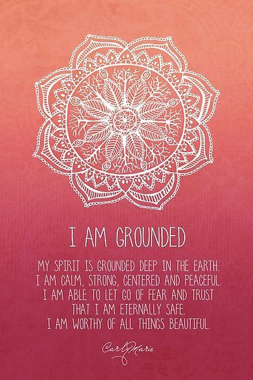 I Am Grounded - Root Chakra by CarlyMarie