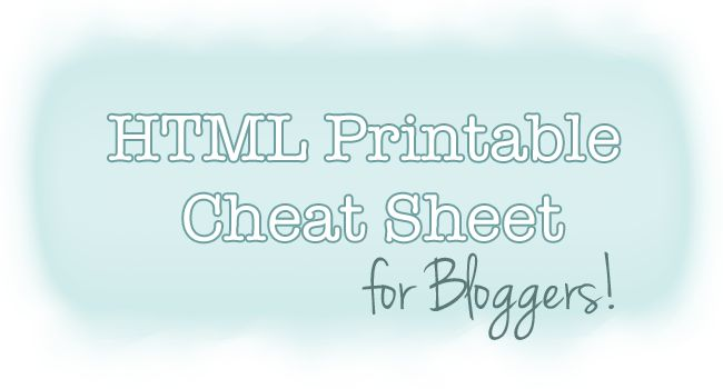 HTML Tutorial: Cheat Sheet for Bloggers from Creative Kristi via @30dayblog.  Basic html all in one spot!