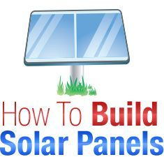 How To Build Solar Panels