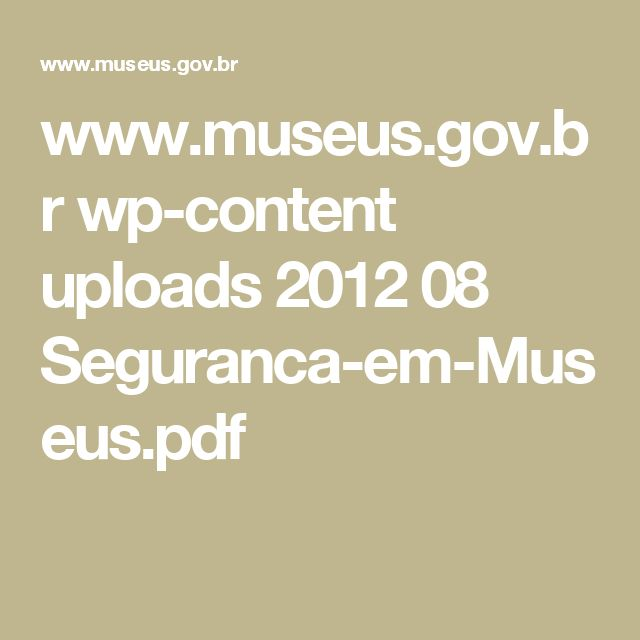 www.museus.gov.br wp-content uploads 2012 08 Seguranca-em-Museus.pdf