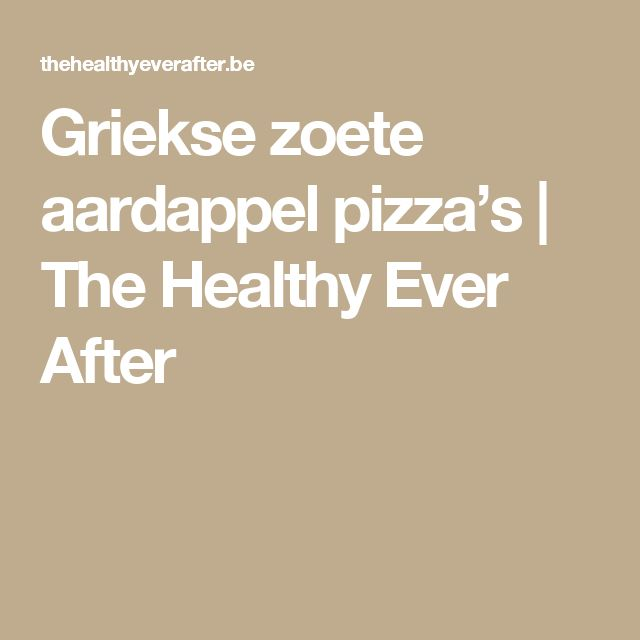 Griekse zoete aardappel pizza's | The Healthy Ever After