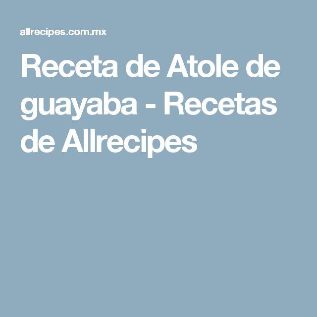 Receta de Atole de guayaba - Recetas de Allrecipes