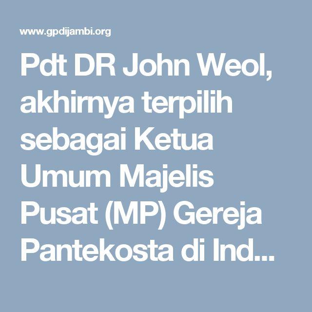 Pdt DR John Weol, akhirnya terpilih sebagai Ketua Umum Majelis Pusat (MP) Gereja Pantekosta di Indonesia (GPdI) dalam Musyawarah Besar ke-33 di Bandung, Kamis (30/03) dinihari. Pendeta John Weol yang lahir dan dibesarkan di Noongan, Langowan, memperoleh 319 suara, dan mengalahkan dua kandidat lainnya, yaitu Pdt DR MD Wakary yang memperoleh 300 suara, dan Pdt […]