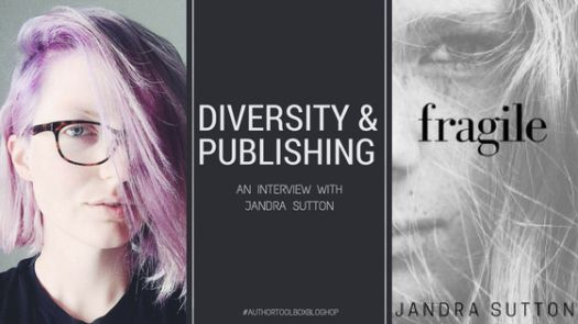 Author Toolbox Blog Hop: Diversity and publishing — Interview with Jandra Sutton