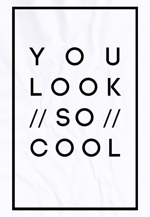 You Look So Cool... | babes | Pinterest